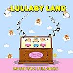 Lullaby Land Music Box Lullabies (Instrumental)