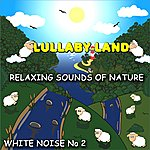Lullaby Land White Noise 02 - Sounds Of Nature (Atmosphere)