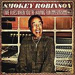 Smokey Robinson Time Flies When You're Having Fun