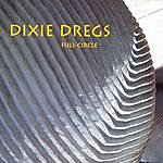 The Dixie Dregs Full Circle