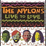 Nylons Live To Love