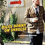 Miles Bonny On Impulse
