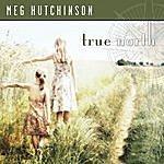 Meg Hutchinson True North