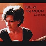 MJ Bishop Pull Of The Moon