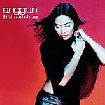 Anggun Still Reminds Me (5-Track Maxi-Single)