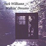 Jack Williams Walkin' Dreams