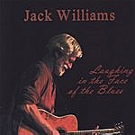 Jack Williams Laughing In The Face Of The Blues