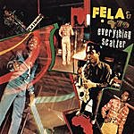 Fela Kuti Everything Scatter/Who No Know Go Know
