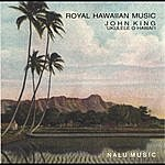 John King Royal Hawaiian Music