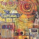 Footloose Trip To The Moon