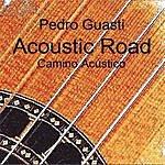 Pedro Guasti Acoustic Road