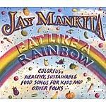 Jay Mankita Eat Like A Rainbow