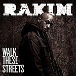 Rakim Walk These Streets (Single)