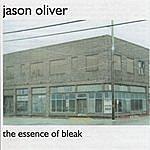 Jason Oliver The Essence Of Bleak