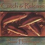 Pete Huttlinger Catch & Release