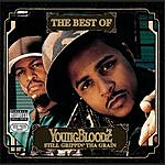 YoungBloodz The Best Of Youngbloodz - Still Grippin' Tha Grain (Parental Advisory)