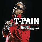 T-Pain Buy U A Drank (Shawty Snappin') Remix (Featuring Kanye West)(Edited)
