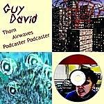 Guy David Thorn/Airwaves/Podcaster Podcaster