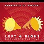 Francesco De Gregori Left And Right (Live)
