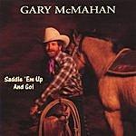 Gary McMahan Saddle 'em Up And Go!