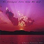 G. Mason's Productions No Stronger Love Than My God