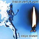 High Chair This Silent Flame
