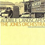 The Jones Orchestra Audible Landscapes