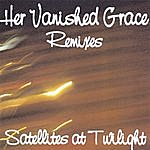 Her Vanished Grace Satellites At Twilight (Remixes)