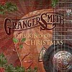 Granger Smith This Kind Of Christmas