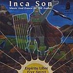 Inca Son (Volume #9) Espiritu Libre (Free Spirit)