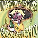 Infectious Grooves Mas Borracho