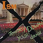 ism Journey Down Your Drain