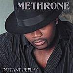 Methrone Instant Replay