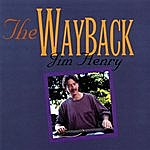 Jim Henry The Wayback