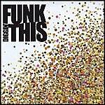 Funk This! Diggin'