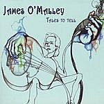 James O'Malley Tales To Tell