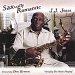 J.J. Jones Saxually Romantic