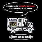 Jimmy Carl Black Can I Borrow A Couple Of Bucks Until The End Of The Week?