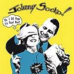 Johnny Socko Oh, I Do Hope It's Roast Beef!