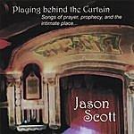Jason Scott Playing Behind The Curtain