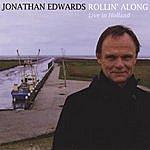 "Jonathan Edwards Rollin' Along ""live In Holland"""