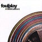 Foul Play Musiculous