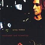 Greg Hobbs Confused And Bleeding