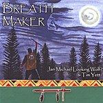 Jan Michael Looking Wolf Breath Maker