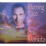 Jay Mankita Morning Face