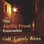 Jackie Frost Cold Lonely Blues