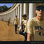 Greg Allen It's Time That Time Was Overthrown
