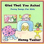 Nancy Tucker Glad That You Asked