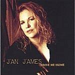 Jan James Drive Me Home