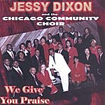 Jessy Dixon We Give You Praise